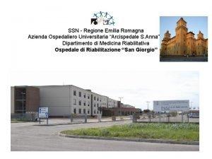 SSN Regione Emilia Romagna Azienda Ospedaliero Universitaria Arcispedale