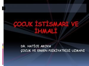 OCUK STSMARI VE HMAL DR HATCE AKOVA OCUK