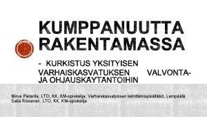 Mirva Pietarila LTO KK KMopiskelija Varhaiskasvatuksen kehittmispllikk Lempl