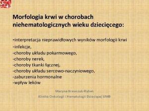 Morfologia krwi w chorobach niehematologicznych wieku dziecicego interpretacja