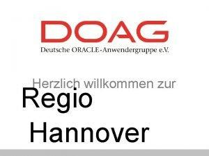 Herzlich willkommen zur Regio Hannover Die DOAG ein
