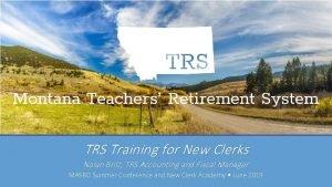 TRS Training for New Clerks Nolan Brilz TRS
