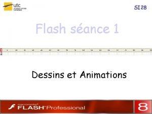 SI 28 Flash sance 1 Dessins et Animations