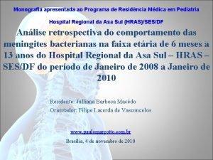 Monografia apresentada ao Programa de Residncia Mdica em