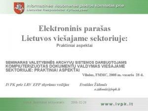 Elektroninis paraas Lietuvos vieajame sektoriuje Praktiniai aspektai SEMINARAS