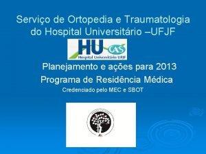 Servio de Ortopedia e Traumatologia do Hospital Universitrio