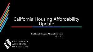 California Housing Affordability Update Traditional Housing Affordability Index