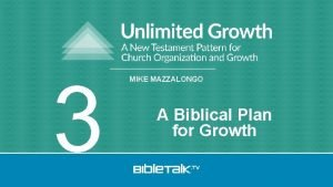 3 MIKE MAZZALONGO A Biblical Plan for Growth