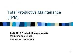 Total Productive Maintenance TPM SMJ 4812 Project Management