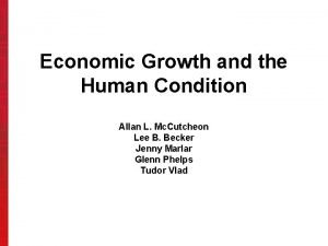 Economic Growth and the Human Condition Allan L