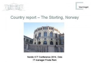 Country report The Storting Norway Nordic ICT Conference