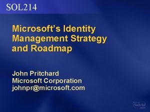 SOL 214 Microsofts Identity Management Strategy and Roadmap