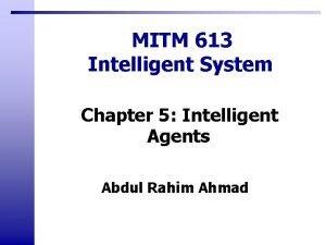 MITM 613 Intelligent System Chapter 5 Intelligent Agents
