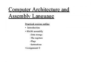 Computer Architecture and Assembly Language Practical session outline