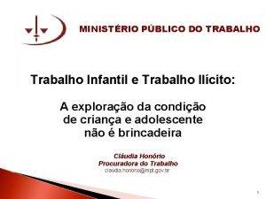 MINISTRIO PBLICO DO TRABALHO Trabalho Infantil e Trabalho
