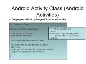 Android Activity Class Android Activities l Brugergrnseflade og