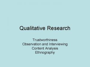 Qualitative Research Trustworthiness Observation and Interviewing Content Analysis