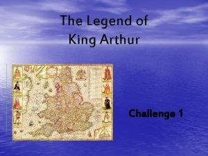 The Legend of King Arthur Challenge 1 Challenge