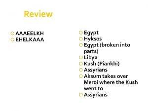Review AAAEELKH EHELKAAA Egypt Hyksos Egypt broken into