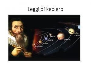 Leggi di keplero Enunciati delle leggi di Keplero