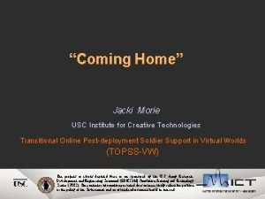 Coming Home Jacki Morie USC Institute for Creative