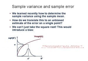 Sample variance and sample error We learned recently