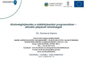 Kzssgfejleszts a vidkfejlesztsi programokban aktulis plyzati lehetsgek Dr