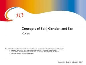 Concepts of Self Gender and Sex Roles This