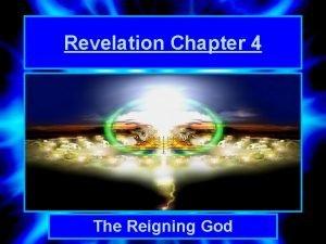 Revelation Chapter 4 The Reigning God Revelation 4