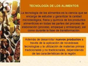 TECNOLOGA DE LOS ALIMENTOS La tecnologa de los