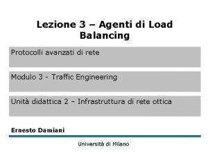 Lezione 3 Agenti di Load Balancing Protocolli avanzati
