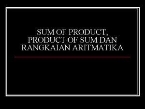 SUM OF PRODUCT PRODUCT OF SUM DAN RANGKAIAN