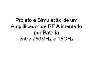 Projeto e Simulao de um Amplificador de RF