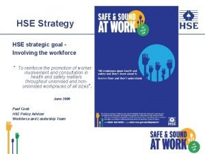 HSE Strategy HSE strategic goal Involving the workforce