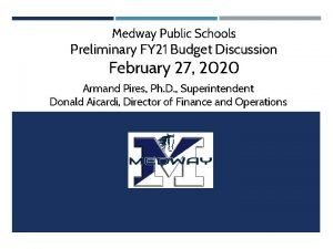 Medway Public Schools Preliminary FY 21 Budget Discussion