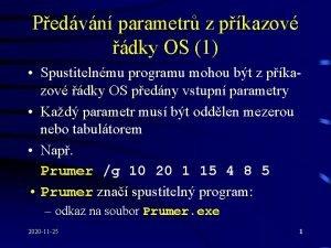 Pedvn parametr z pkazov dky OS 1 Spustitelnmu