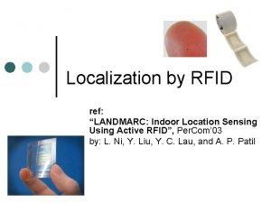 Localization by RFID ref LANDMARC Indoor Location Sensing
