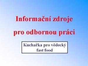 Informan zdroje pro odbornou prci Kuchaka pro vdeck