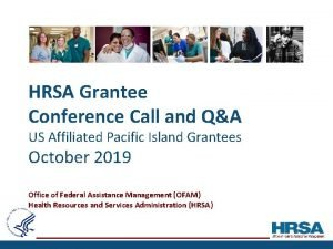HRSA Grantee Conference Call and QA US Affiliated