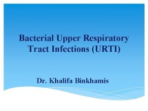 Bacterial Upper Respiratory Tract Infections URTI Dr Khalifa