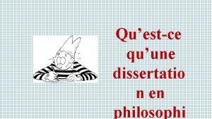 Questce quune dissertatio n en philosophi Principes gnraux