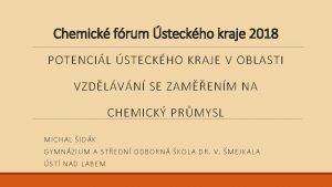 Chemick frum steckho kraje 2018 POTENCIL STECKHO KRAJE