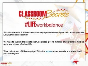 We have started a LIFEworkbalance campaign and we