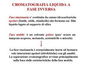 CROMATOGRAFIA LIQUIDA A FASE INVERSA Fase stazionaria e