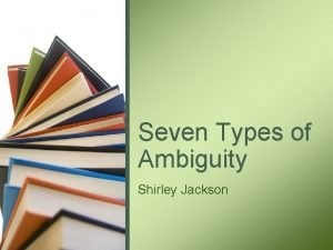 Seven Types of Ambiguity Shirley Jackson Focus Identify