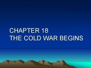 CHAPTER 18 THE COLD WAR BEGINS The Yalta