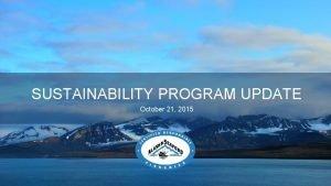 SUSTAINABILITY PROGRAM UPDATE October 21 2015 RFM VIDEO