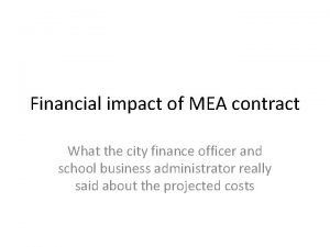 Financial impact of MEA contract What the city