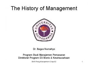 The History of Management Dr Bagus Nurcahyo Program