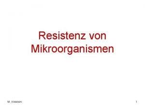 Resistenz von Mikroorganismen M Kresken 1 AntibiotikaResistenz Resistenz